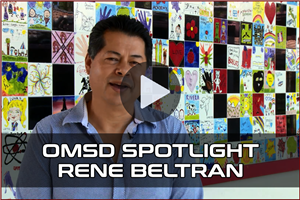 OMSD Spotlights - Rene Beltran Video